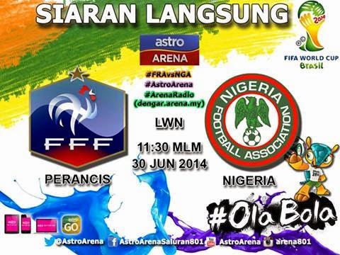 TONTON LIVE PERANCIS LAWAN NIGERIA WORLD CUP 2014