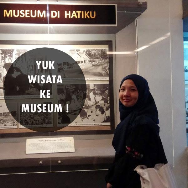 Yuk Wisata ke Museum !