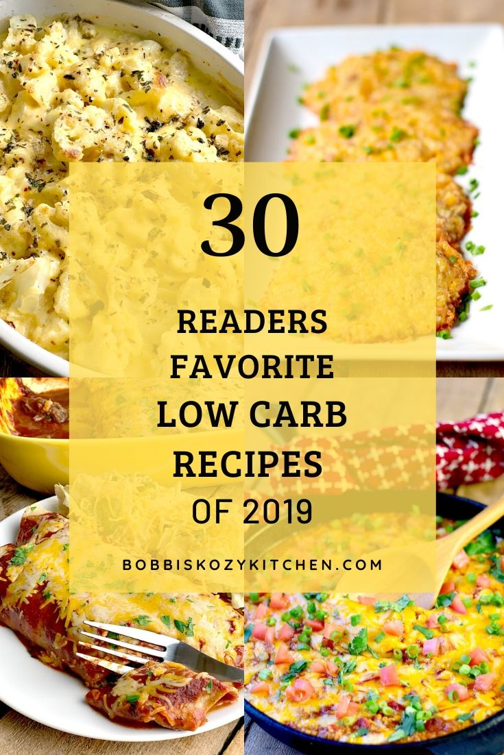 30 Readers Favorite Low Carb Recipes of 2019 on Bobbi's Kozy Kitchen. #ketogenic #lowcarb #diet #keto #recipes | bobbiskozykitchen.com