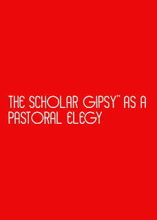 "The Scholar Gipsy"" as a pastoral elegy"