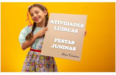Atividades lúdicas festas juninas para educação infantil