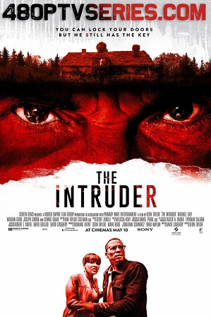 The Intruder (2019) 300MB Full Hindi Dual Audio Movie Download 480p Bluray Free Watch Online Full Movie Download Worldfree4u 9xmovies