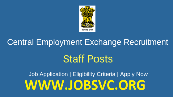 Central Employment Exchange  ( CEE ) Recruitment 2019 – Various Assistant Posts | Apply Online