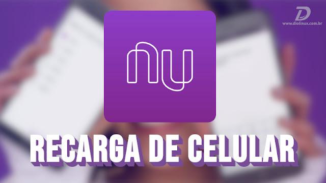 Nubank começa a testar recarga de celular no NuConta