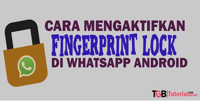 Cara Mengaktifkan Fitur Unlock Fingerprint di WhatsApp