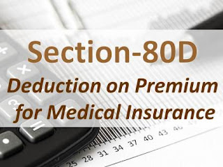 Section 80D: Deduction on Premium (Medical Insurance Expenditure)