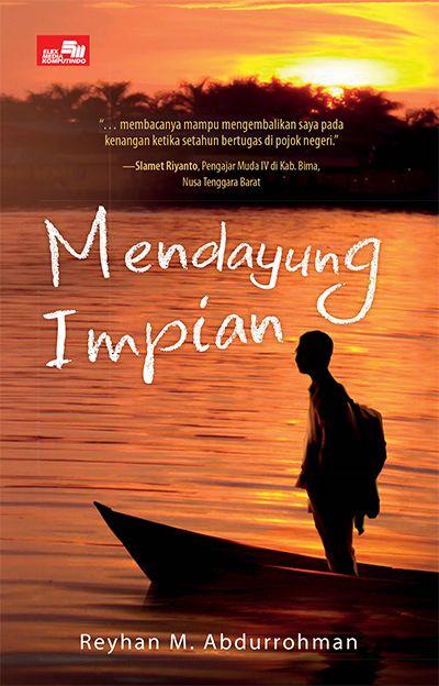 Mengikuti kehendak orangtua sepanjang hidupnya Mendayung Impian karya Reyhan M. Abdurrohman