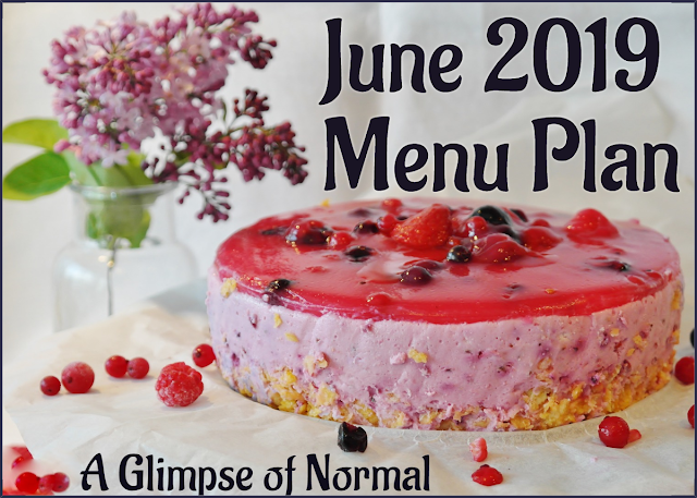 Check out my blog, A Glimpse of Normal, for a June menu plan that you can follow.