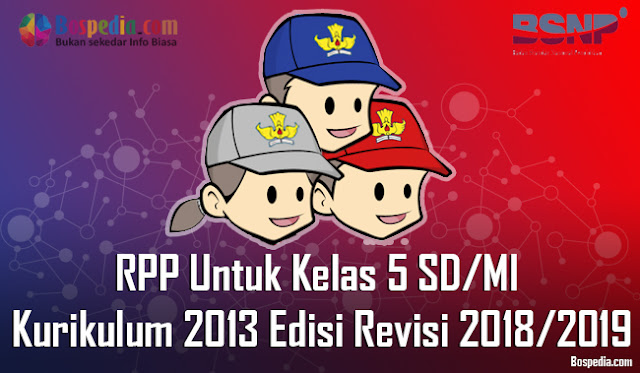 RPP Untuk Kelas 5 SD / MI Kurikulum 2013 Edisi Revisi 2018/2019