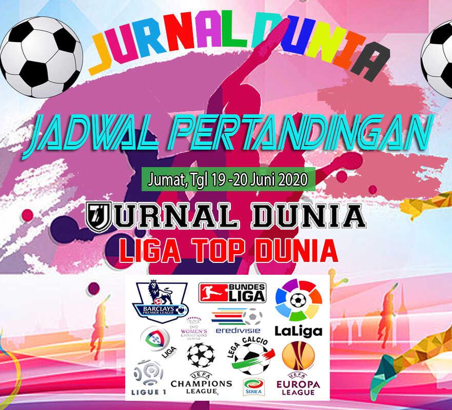 Jadwal Pertandingan Sepakbola Hari Ini, Jumat Tgl 19 - 20 Juni 2020