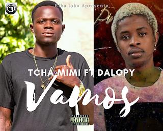 Tchá Mimi ft Dalopy - vamos