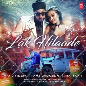 Lak Hilaade – Manj Musik, Raftaar (2016)