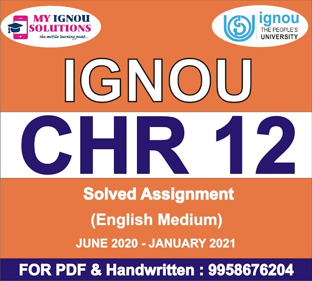 CHR 12 Solved Assignment 2020-21