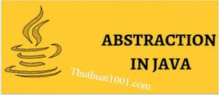 Tính trừu tượng (Abstraction) trong Java