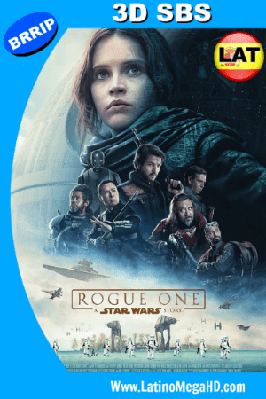 Rogue One: Una Historia de Star Wars (2016) Latino Full 3D SBS 1080P ()