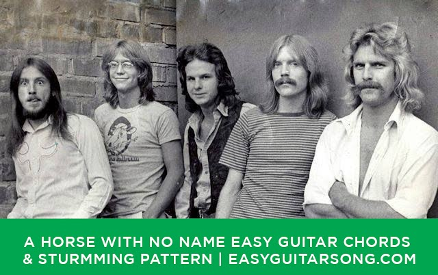 A Horse With No Name Easy Guitar chords & Strumming Pattern by America | Easyguitarsong.com