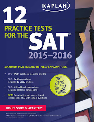 12 Practice Tests for the SAT 2015 - 2016 - (Kaplan Test Prep) 9th Ed.