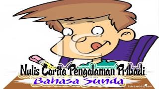 Kumpulan 5 Contoh Cerita Pangalaman Pribadi Bahasa Sunda!
