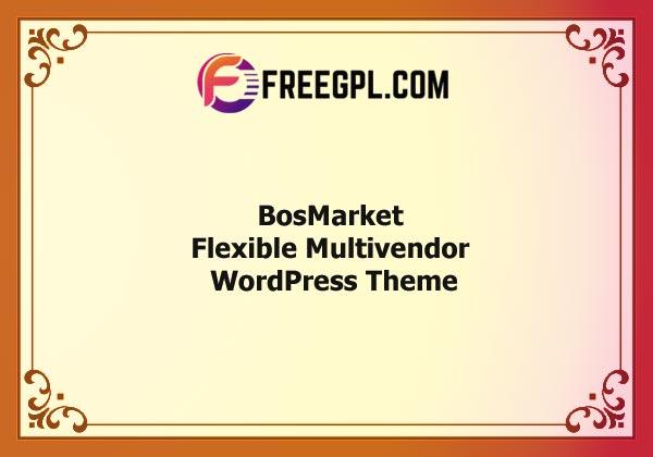 BosMarket – Flexible Multivendor WooCommerce WordPress Theme Nulled Download Free