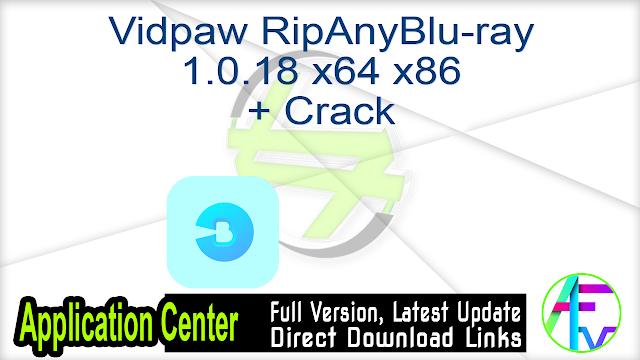 Vidpaw RipAnyBlu-ray 1.0.18 x64 x86 + Crack