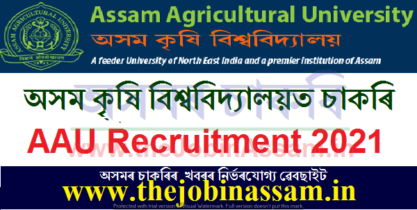 AAU Jorhat Recruitment 2021: