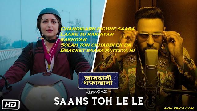 Badshah - Saans To Le Le Lyrics & Video Song | Khandaani Shafakhana