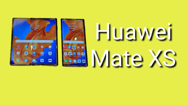 Huawei Mate XS: Design, Price, and Specifications.
