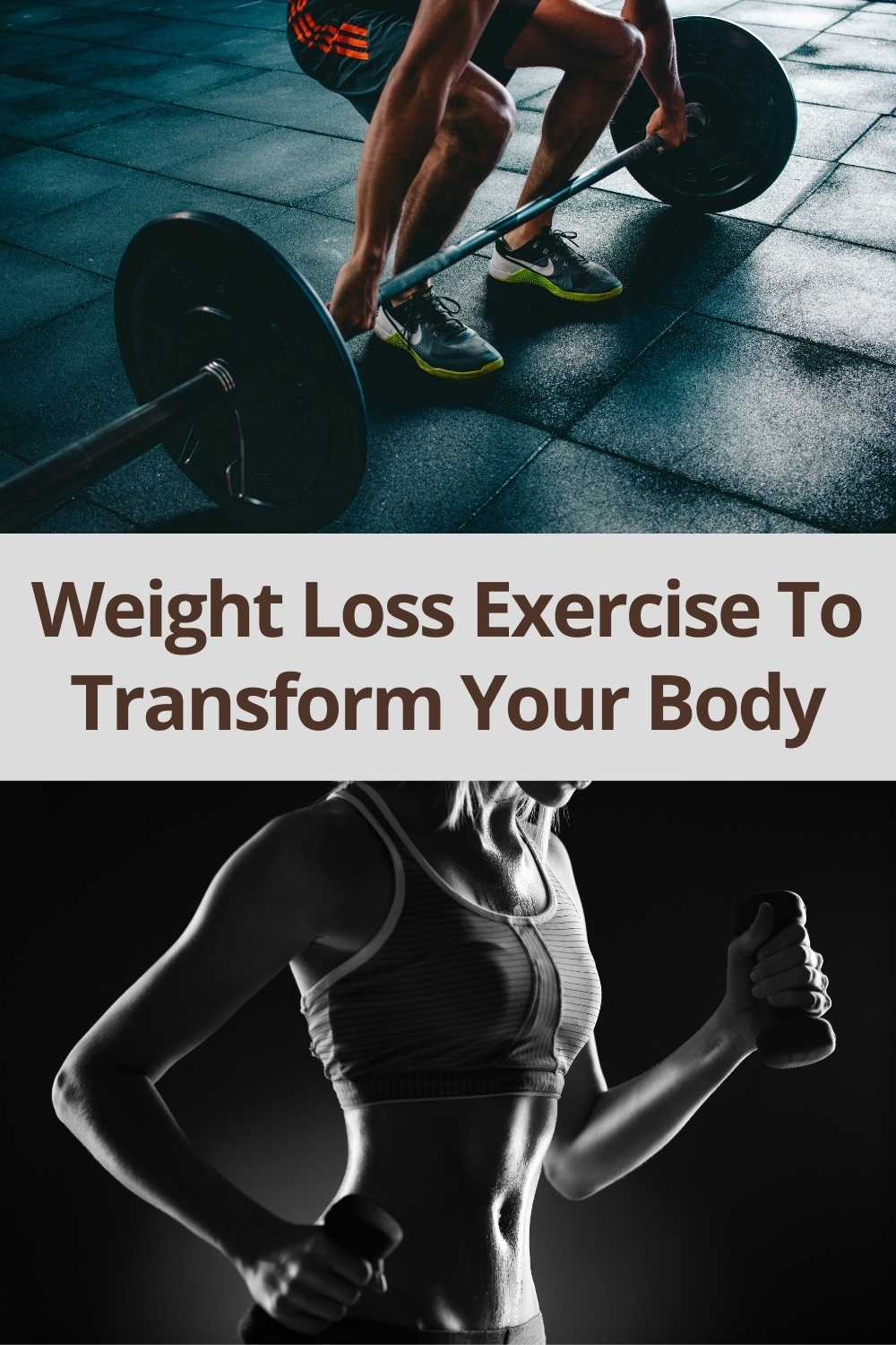 Weight Loss Exercise To Transform Your Body