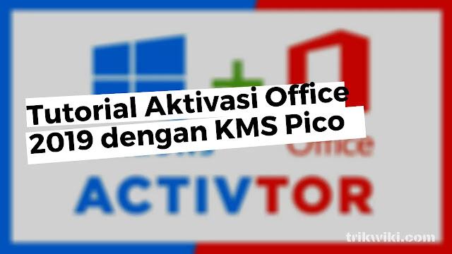 Tutorial Aktivasi Office 2019 Dengan KMS PICO
