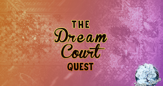 The Dream Courts Quest: The Buried Cathedral #WU18