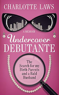 Undercover Debutante - a hilarious memoir by Charlotte Laws