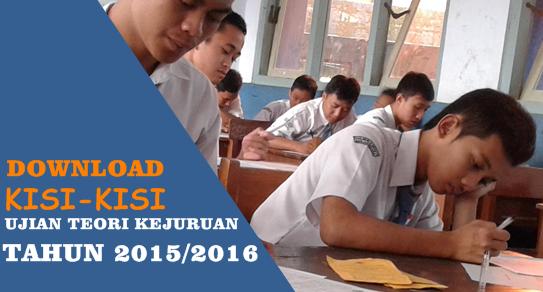 Download Kisi-Kisi Ujian Teori Kejuruan 2015/2016