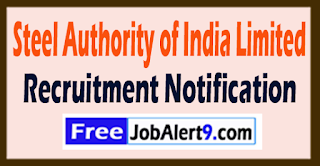SAIL Steel Authority of India Limited  Recruitment Notification 2017 Last Date 01-08-2017