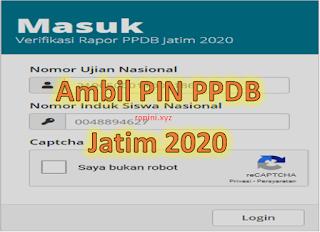 Ambil PIN PPDB Jatim 2020, Masuk ppdbjatim.net/pin/verifikasi_rapor