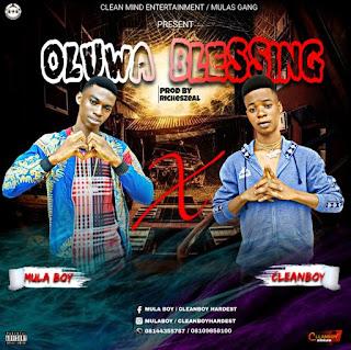 {Music - MP3} Mula Boy X Cleanboy - Oluwa Blessing (Prod by Richeszeal)