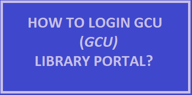 How To Login GCU Library Portal?