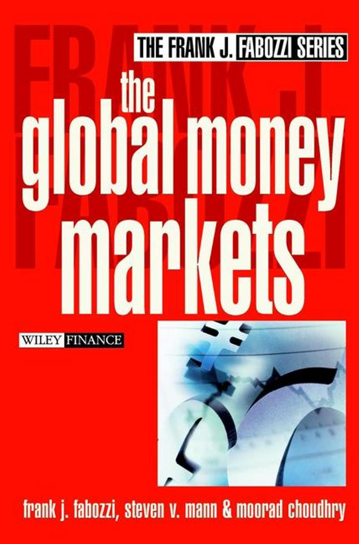The Global Money Markets – Frank J. Fabozzi