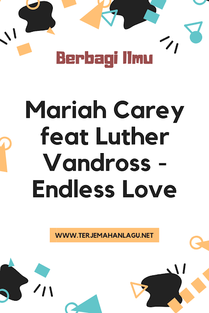 Terjemahan-Lagu-Mariah-Carey-feat-Luther-Vandross-Endless-Love