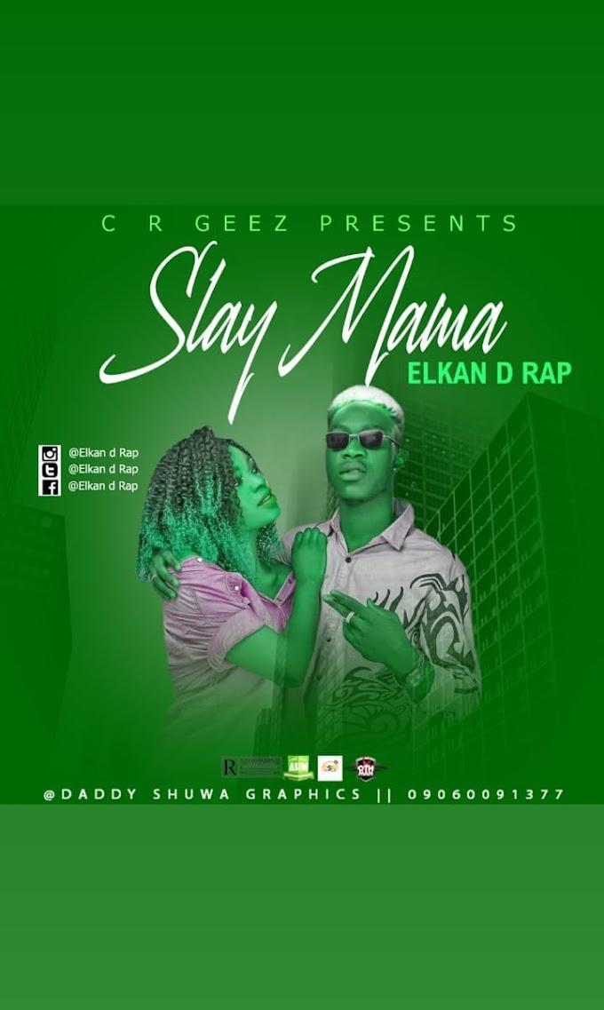 FRESH MUSIC: Elkan - Slay Mama
