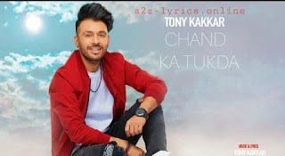 CHAND KA TUKDA LYRICS MEANING | TONY KAKKAR