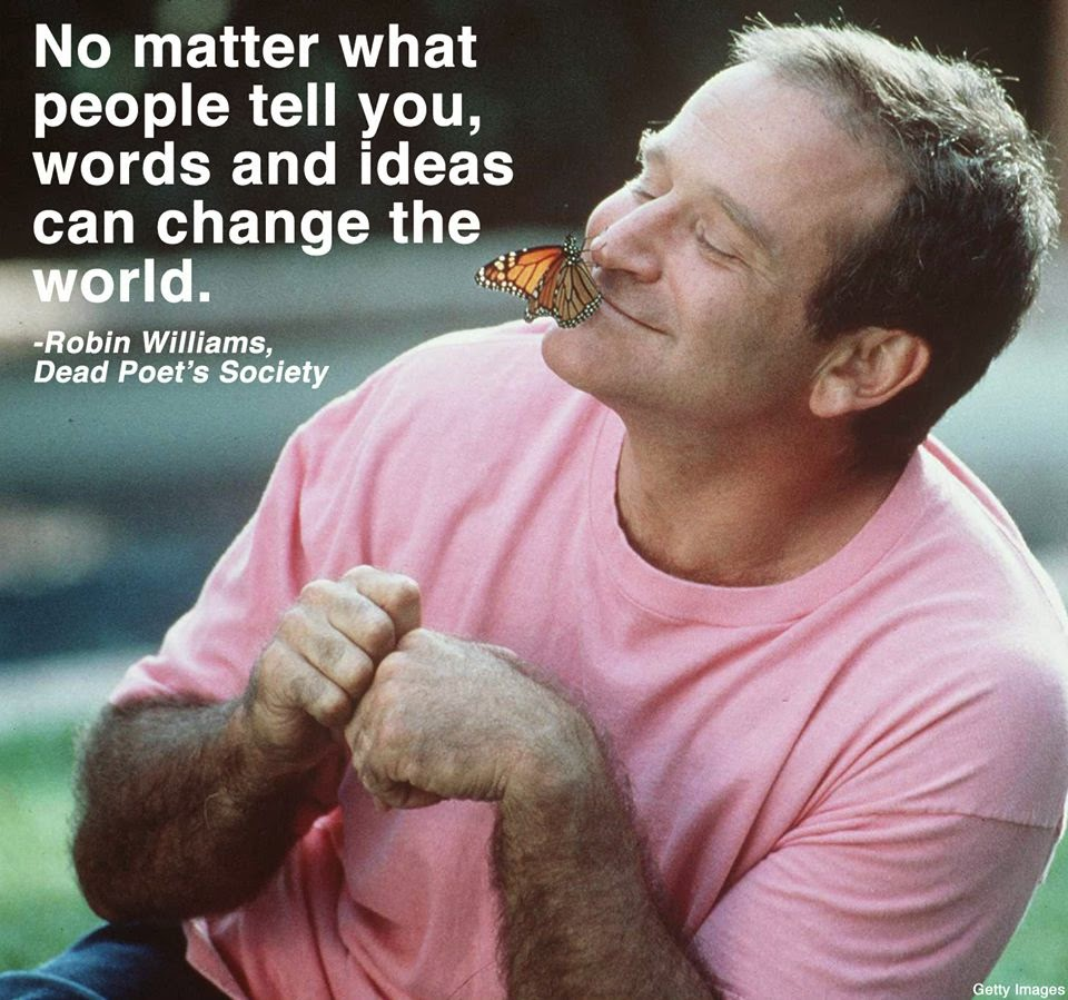 No Matter What People Tell You, Words and Ideas Can Change the World, Robin Williams, Motivational Quote, Butterfly, Dead Poets Society