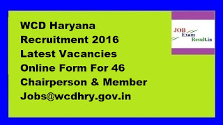 WCD Haryana Recruitment 2016 Latest Vacancies Online Form For 46 Chairperson & Member Jobs@wcdhry.gov.in
