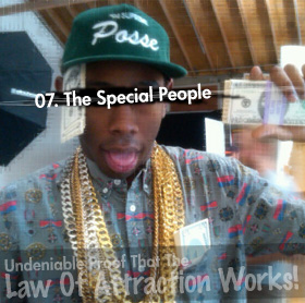 Undeniable Proof That The Law Of Attraction Works: The Special People