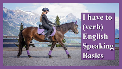I have to + (verb) - English Speaking Basics