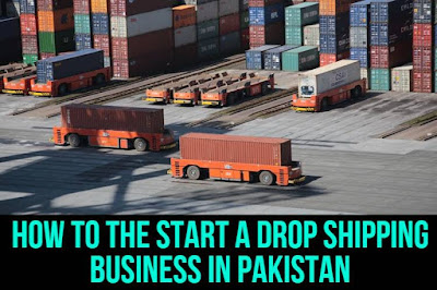 Drop Shipping in Pakistan - how to start a Dropshipping business in Pakistan