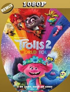 Trolls 2: Gira mundial (2020) REMUX1080pLatino [GoogleDrive] SilvestreHD