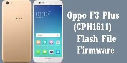 Oppo F3 Plus CPH1611 Flash File Firmware