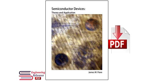 Semiconductor Devices: Theory and Application by James M. Fiore
