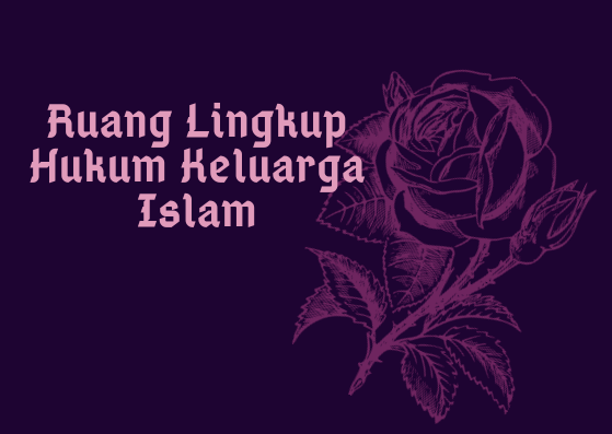 Ruang Lingkup Hukum Keluarga Islam