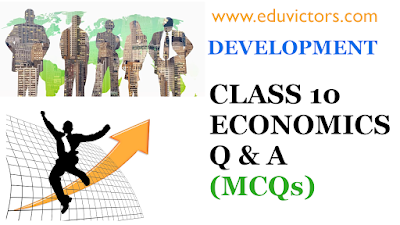 CBSE Class 10 Economics - Chapter : Development - Multiple Choice Questions (MCQs with explanations)(#eduvictors)(#cbse)(#class10Economics)
